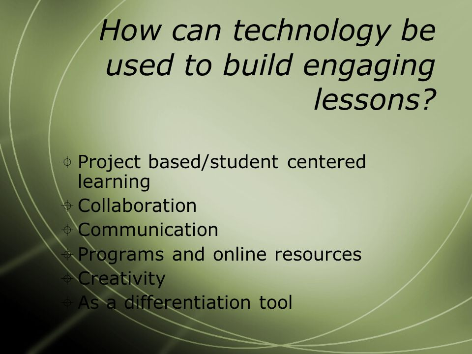 How can technology be used to build engaging lessons.