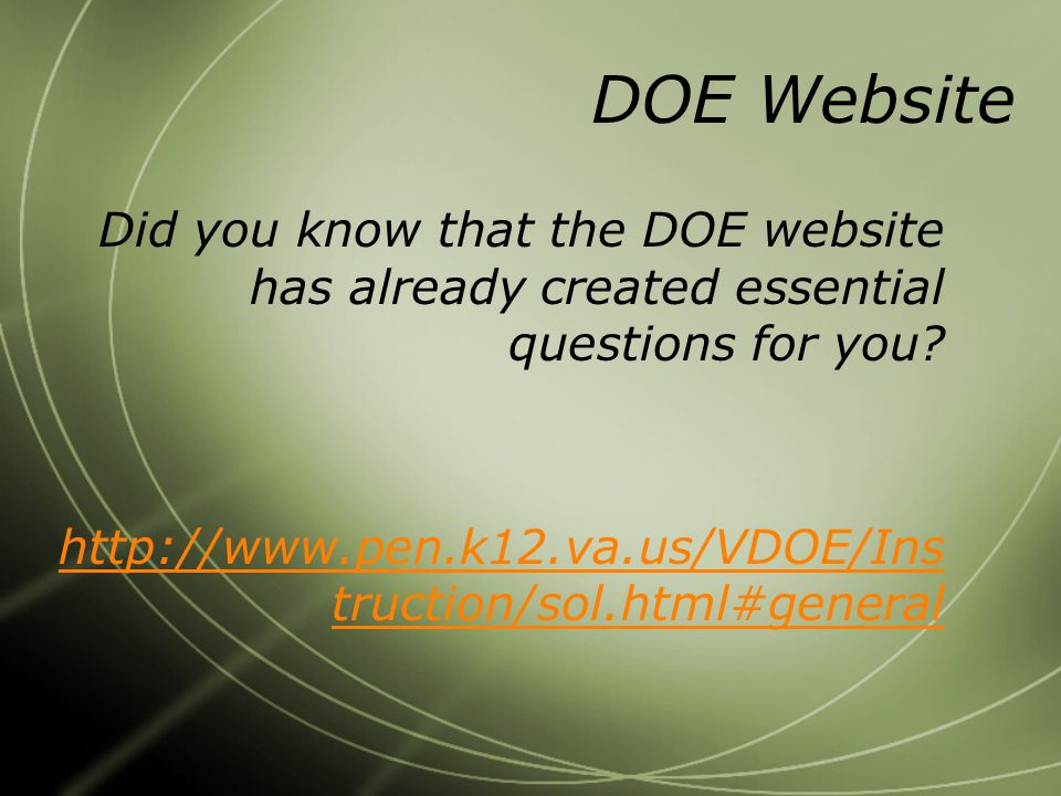 DOE Website Did you know that the DOE website has already created essential questions for you.