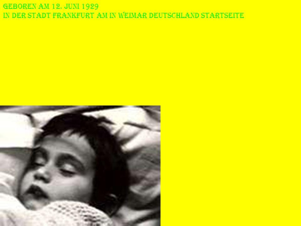 Geboren am 12. Juni 1929 In der Stadt Frankfurt am in Weimar Deutschland Startseite