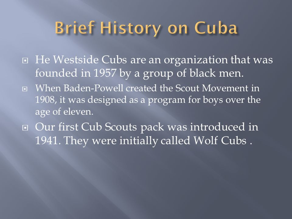  He Westside Cubs are an organization that was founded in 1957 by a group of black men.