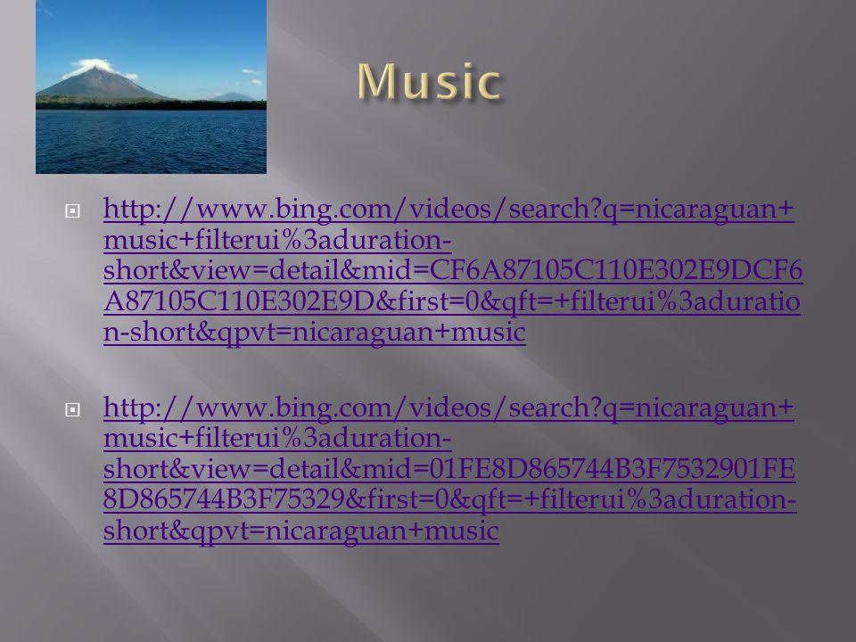  http://www.bing.com/videos/search q=nicaraguan+ music+filterui%3aduration- short&view=detail&mid=CF6A87105C110E302E9DCF6 A87105C110E302E9D&first=0&qft=+filterui%3aduratio n-short&qpvt=nicaraguan+music http://www.bing.com/videos/search q=nicaraguan+ music+filterui%3aduration- short&view=detail&mid=CF6A87105C110E302E9DCF6 A87105C110E302E9D&first=0&qft=+filterui%3aduratio n-short&qpvt=nicaraguan+music  http://www.bing.com/videos/search q=nicaraguan+ music+filterui%3aduration- short&view=detail&mid=01FE8D865744B3F7532901FE 8D865744B3F75329&first=0&qft=+filterui%3aduration- short&qpvt=nicaraguan+music http://www.bing.com/videos/search q=nicaraguan+ music+filterui%3aduration- short&view=detail&mid=01FE8D865744B3F7532901FE 8D865744B3F75329&first=0&qft=+filterui%3aduration- short&qpvt=nicaraguan+music