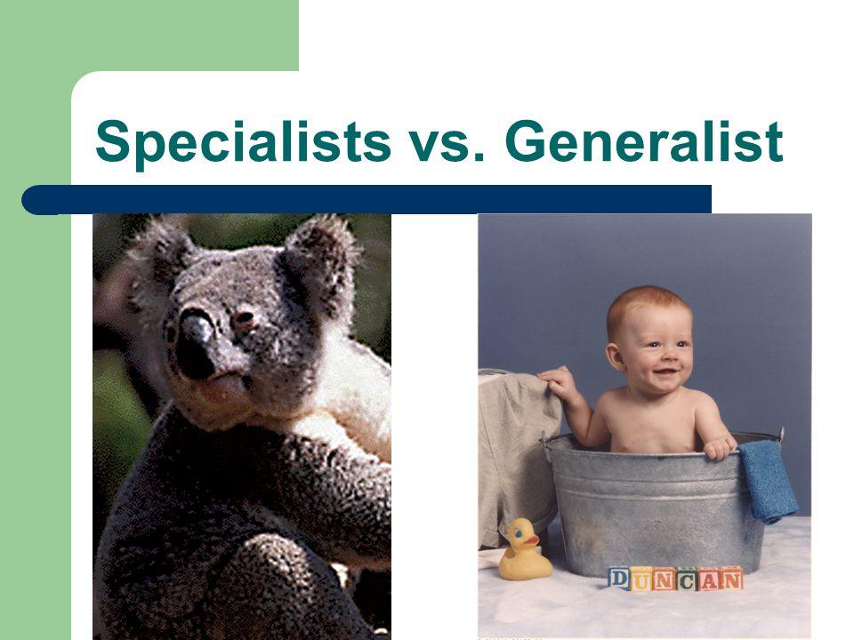 Specialists vs. Generalist