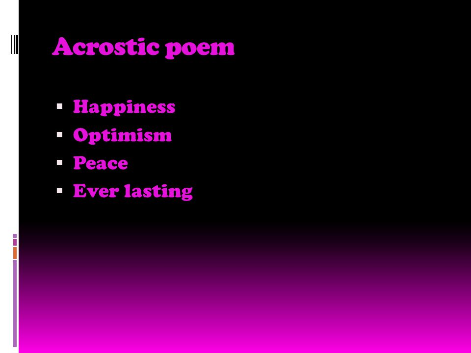 Acrostic poem  Happiness  Optimism  Peace  Ever lasting