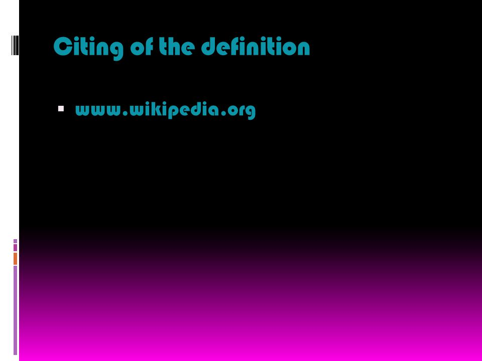 Citing of the definition  www.wikipedia.org