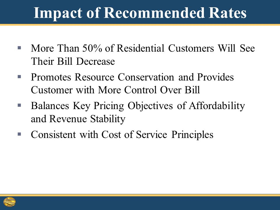 Impact of Recommended Rates  More Than 50% of Residential Customers Will See Their Bill Decrease  Promotes Resource Conservation and Provides Customer with More Control Over Bill  Balances Key Pricing Objectives of Affordability and Revenue Stability  Consistent with Cost of Service Principles 12