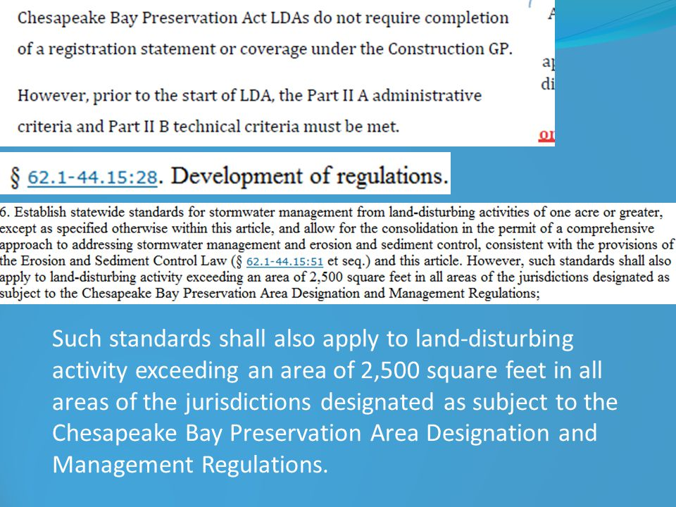 Such standards shall also apply to land-disturbing activity exceeding an area of 2,500 square feet in all areas of the jurisdictions designated as subject to the Chesapeake Bay Preservation Area Designation and Management Regulations.