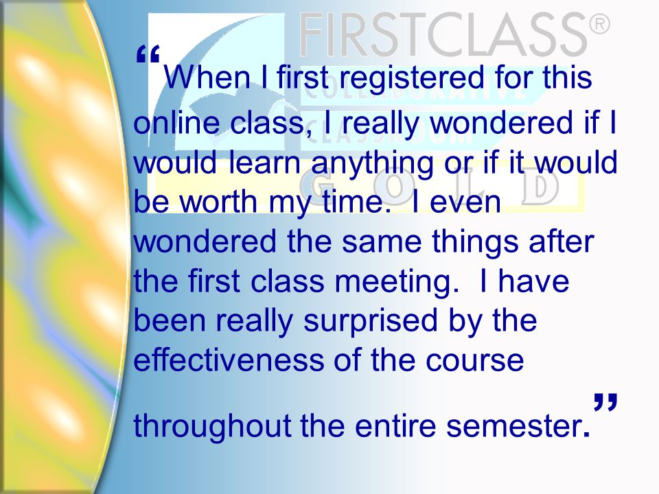 When I first registered for this online class, I really wondered if I would learn anything or if it would be worth my time.