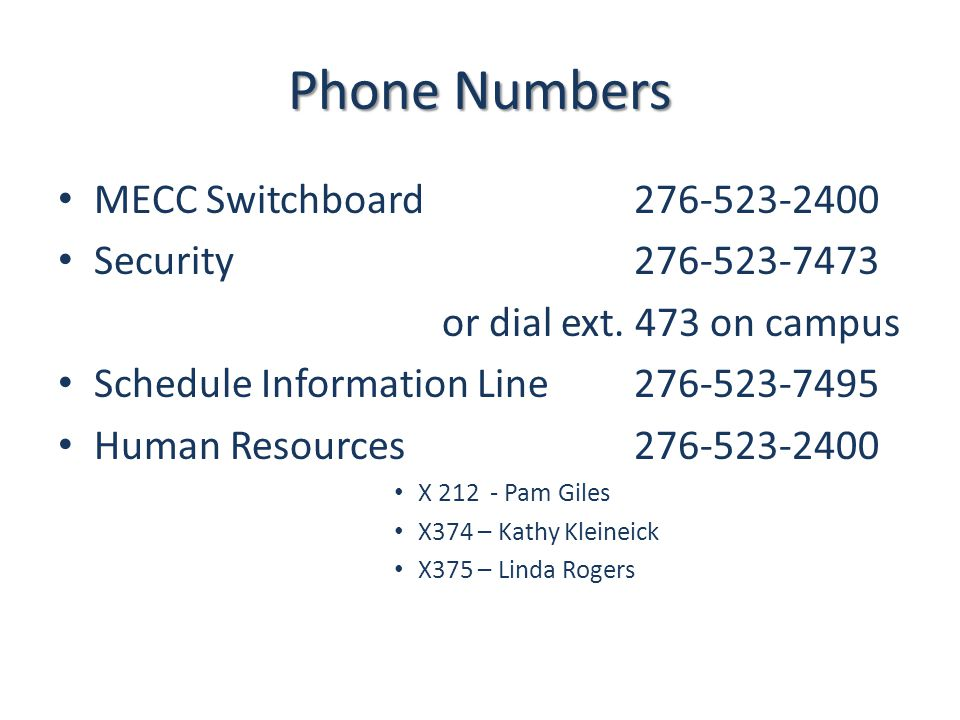 Phone Numbers MECC Switchboard 276-523-2400 Security276-523-7473 or dial ext. 473 on campus Schedule Information Line 276-523-7495 Human Resources 276