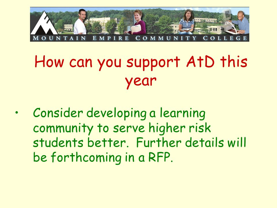 How can you support AtD this year Consider developing a learning community to serve higher risk students better. Further details will be forthcoming i