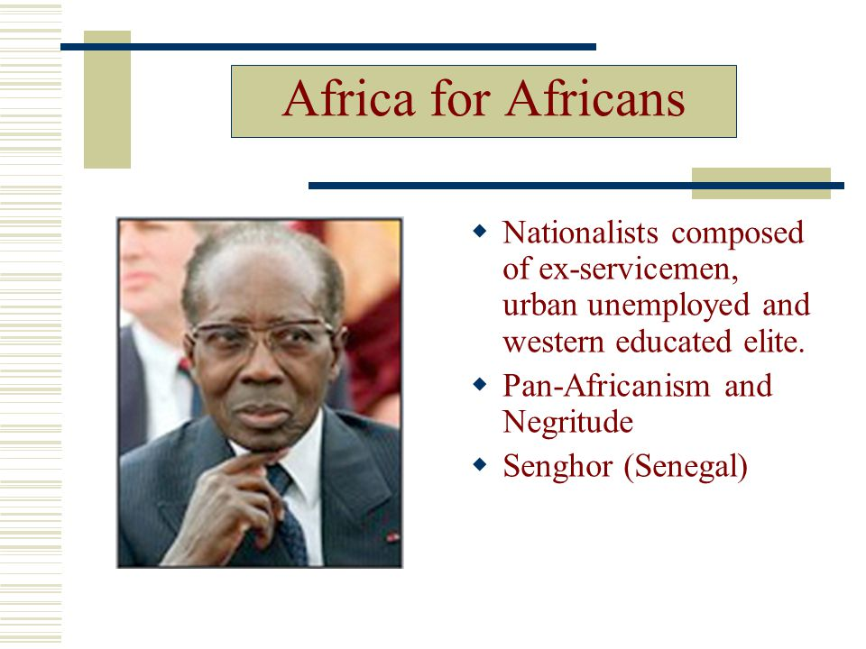 Africa for Africans  Nationalists composed of ex-servicemen, urban unemployed and western educated elite.