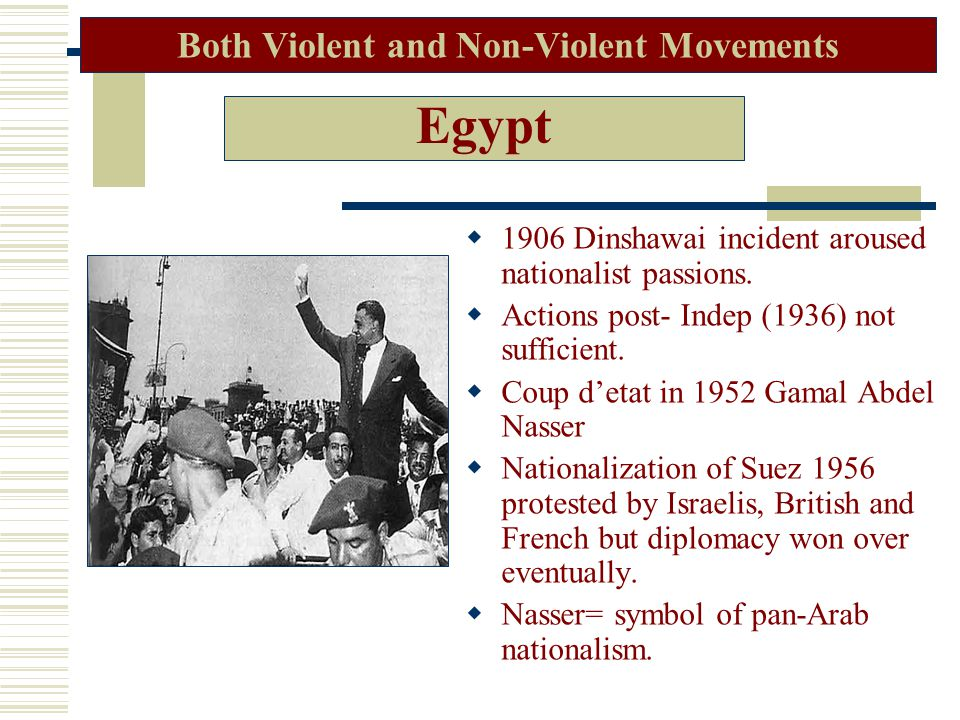 Egypt  1906 Dinshawai incident aroused nationalist passions.