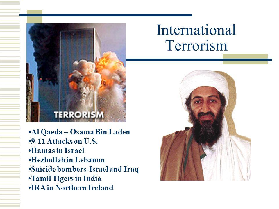 International Terrorism Al Qaeda – Osama Bin Laden 9-11 Attacks on U.S.