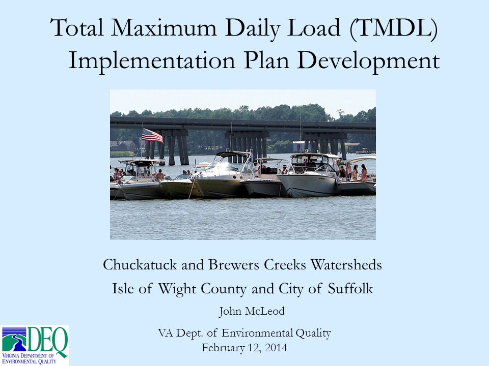 Total Maximum Daily Load (TMDL) Implementation Plan Development John McLeod VA Dept.