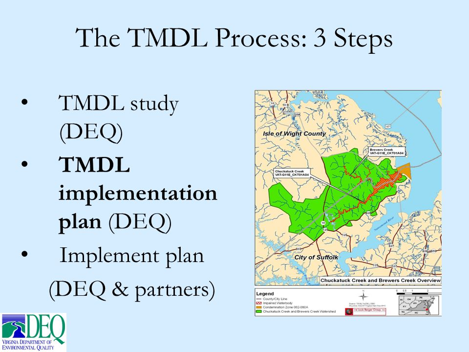 The TMDL Process: 3 Steps TMDL study (DEQ) TMDL implementation plan (DEQ) Implement plan (DEQ & partners)