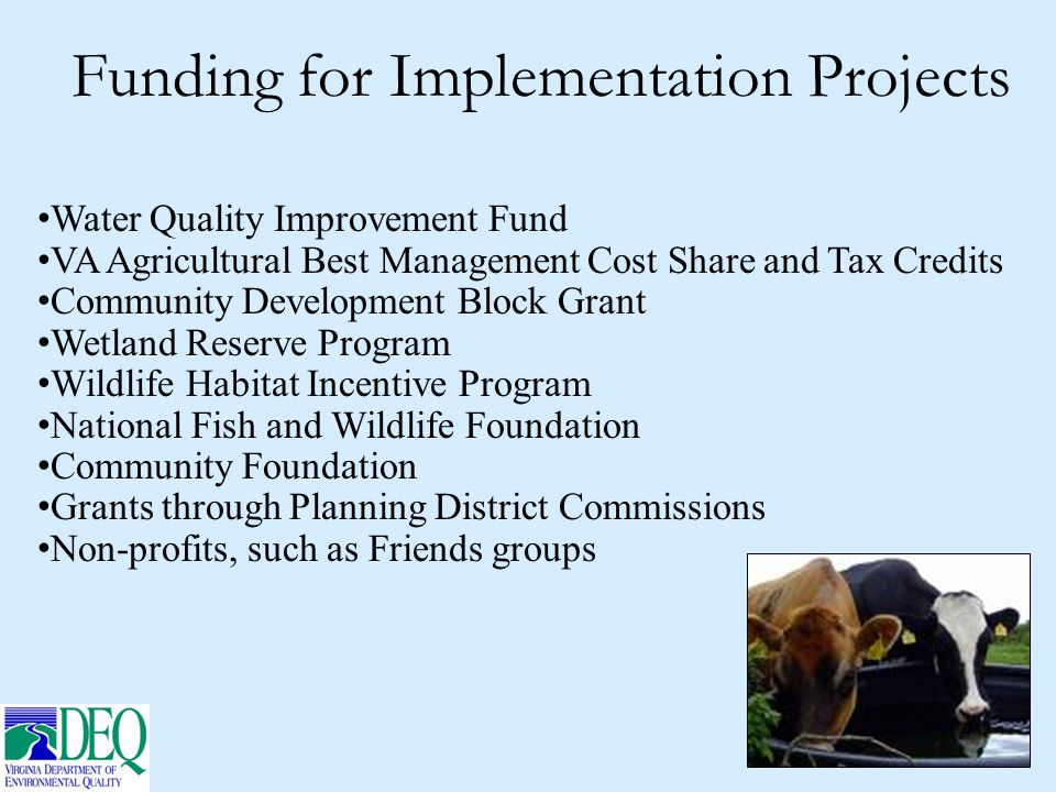 Water Quality Improvement Fund VA Agricultural Best Management Cost Share and Tax Credits Community Development Block Grant Wetland Reserve Program Wi