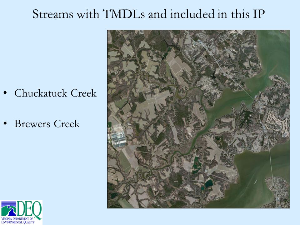 Streams with TMDLs and included in this IP Chuckatuck Creek Brewers Creek