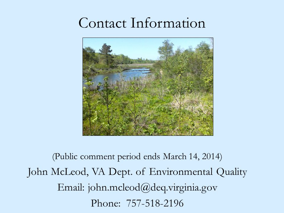 Contact Information (Public comment period ends March 14, 2014) John McLeod, VA Dept.