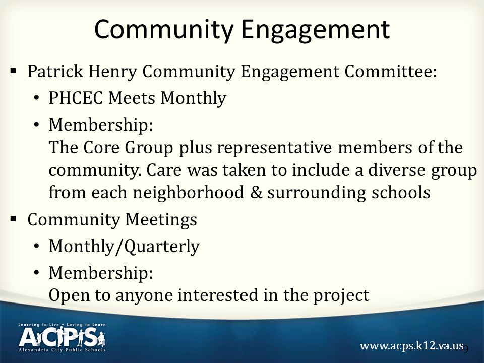 www.acps.k12.va.us  Patrick Henry Community Engagement Committee: PHCEC Meets Monthly Membership: The Core Group plus representative members of the community.