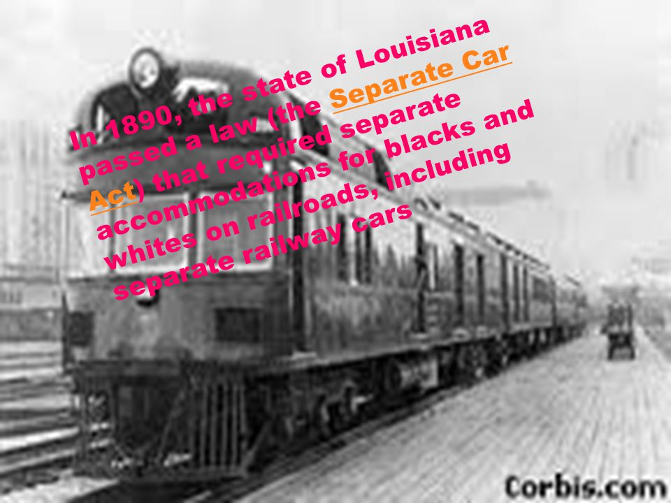  In a 7 to 1 decision handed down on May 18, 1896 the Court rejected Plessys arguments based on the Fourteenth Amendment seeing no way in which the Louisiana statute violated it..In addition, the majority of the Court rejected the view that the Louisiana law implied any inferiority of blacks.