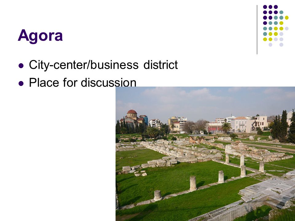 Agora City-center/business district Place for discussion
