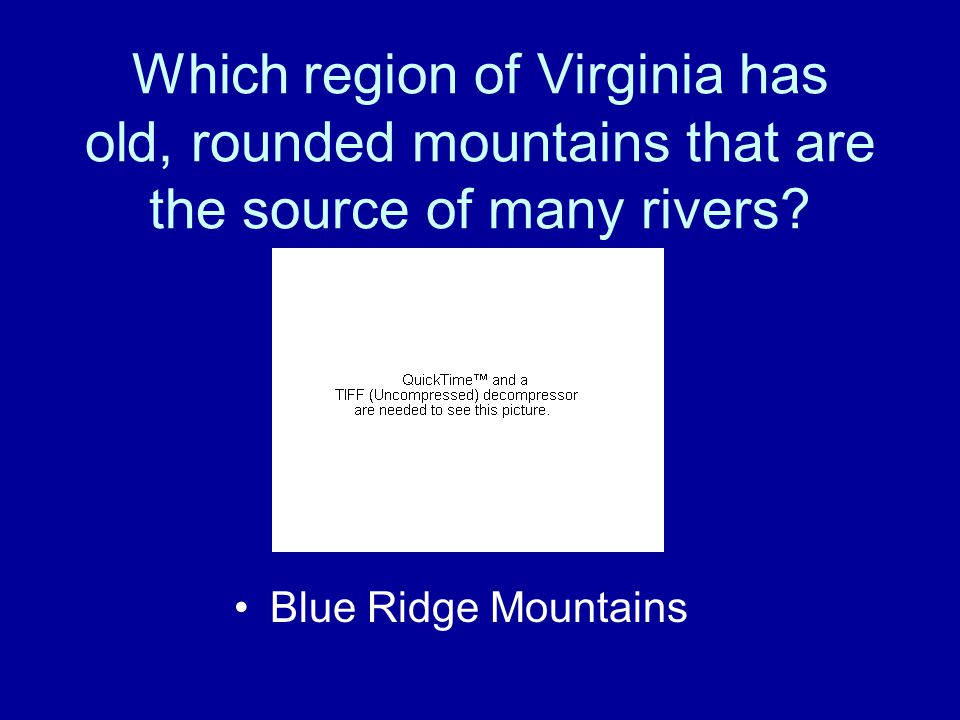 Which region of Virginia has elevated land that is flat on top? Appalachian Plateau