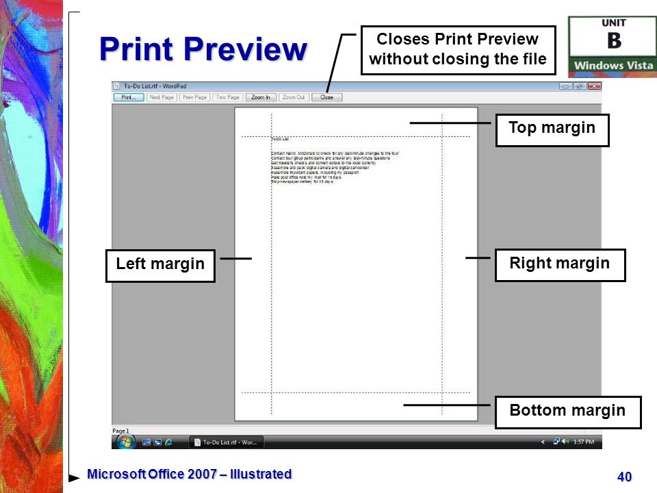 40 Microsoft Office 2007 – Illustrated Print Preview Closes Print Preview without closing the file Top margin Bottom margin Right margin Left margin