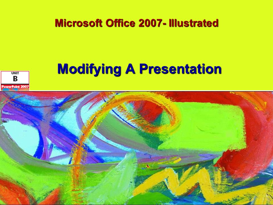 Microsoft Office 2007-Illustrated Enter text in the Outline tabEnter text in the Outline tab Format textFormat text Convert text to SmartArtConvert text to SmartArt Insert and modify shapesInsert and modify shapes Objectives