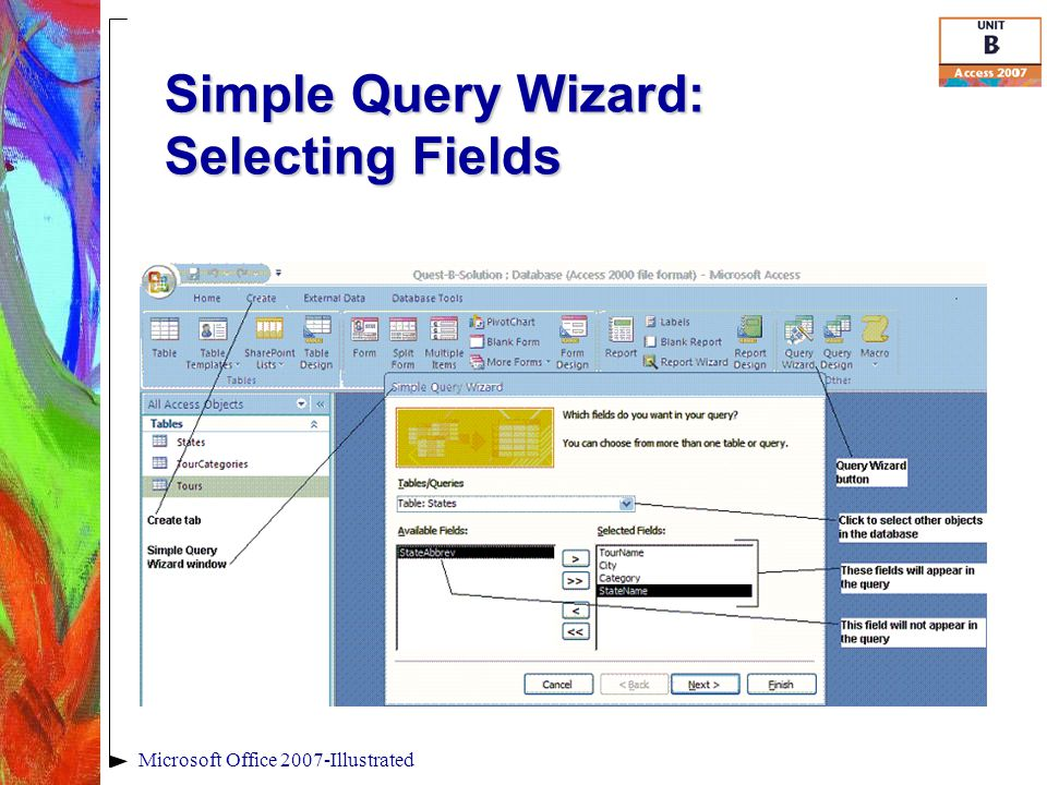 Simple Query Wizard: Selecting Fields Microsoft Office 2007-Illustrated