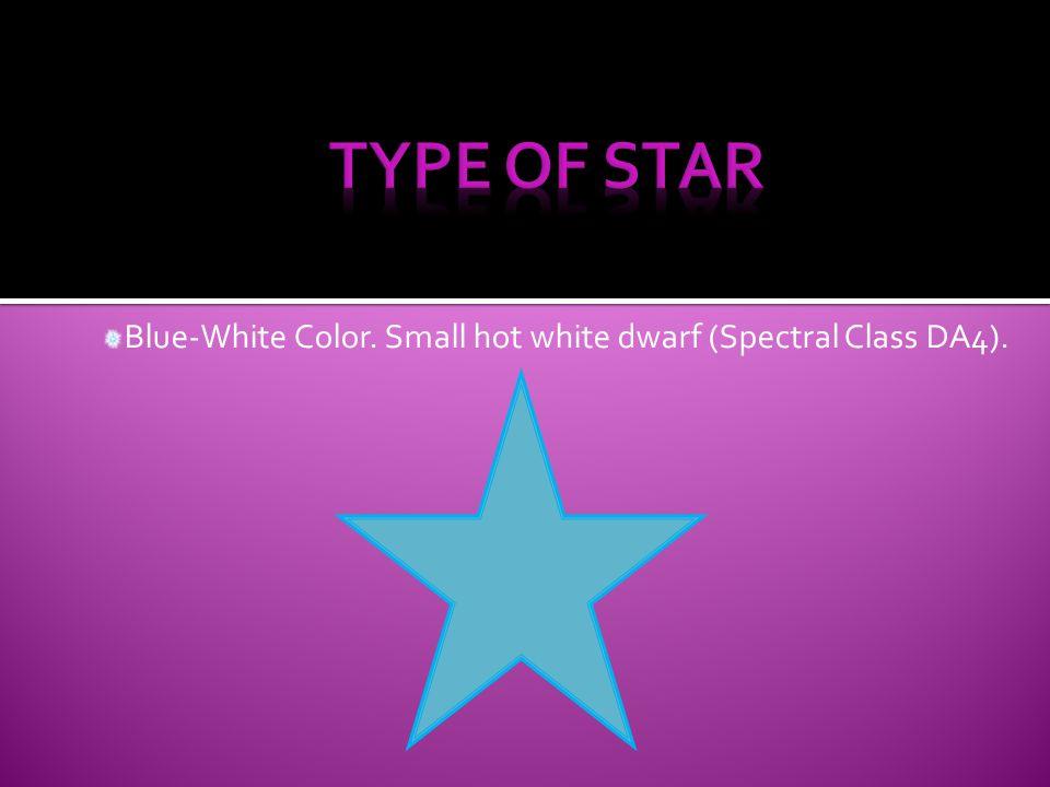 Blue-White Color. Small hot white dwarf (Spectral Class DA4).