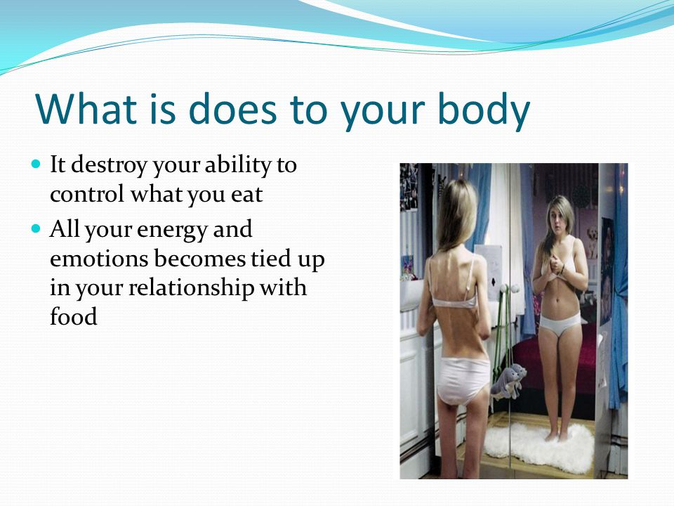 What is does to your body It destroy your ability to control what you eat All your energy and emotions becomes tied up in your relationship with food