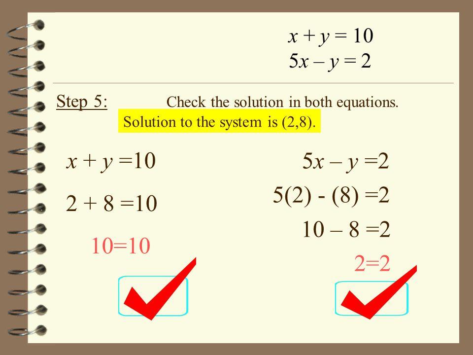 NOW solve these using elimination: 1.2. 2x + 4y =1 x - 4y =5 2x – y =6 x + y = 3