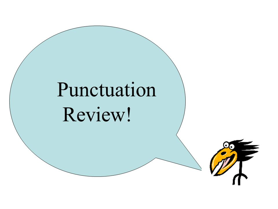 Punctuation Review!
