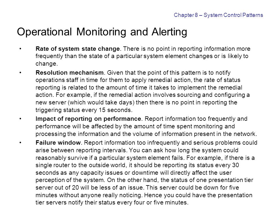 Chapter 8 – System Control Patterns Operational Monitoring and Alerting Rate of system state change.