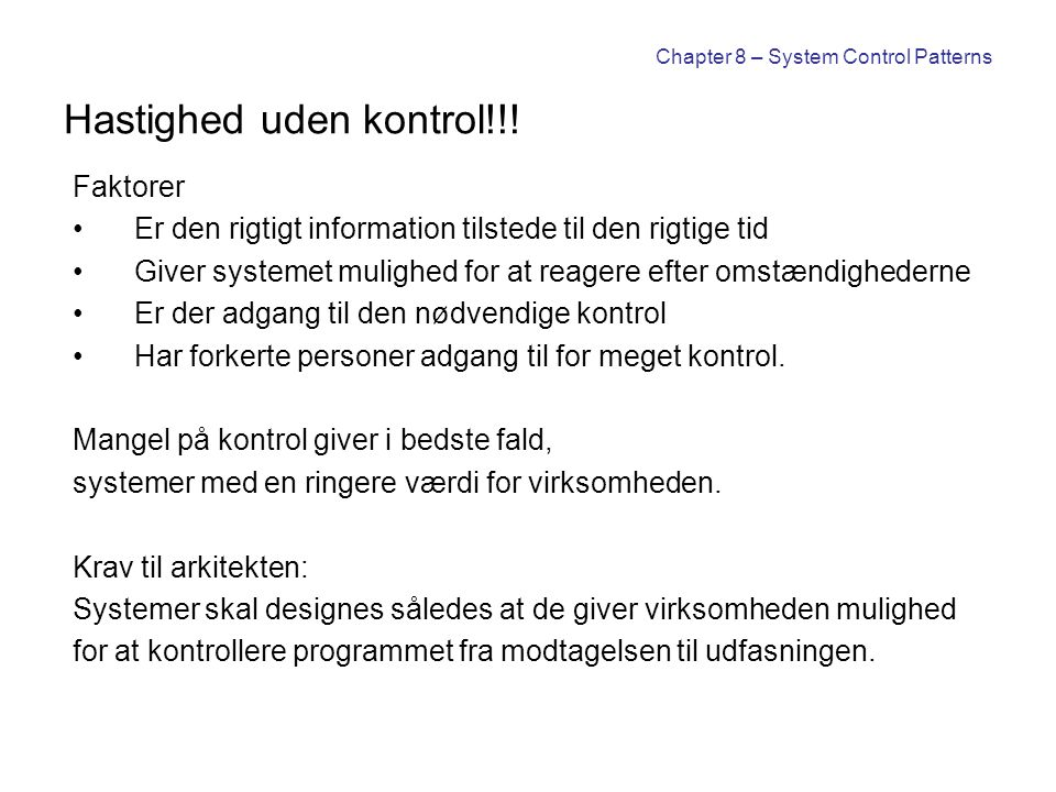 Chapter 8 – System Control Patterns Hastighed uden kontrol!!.