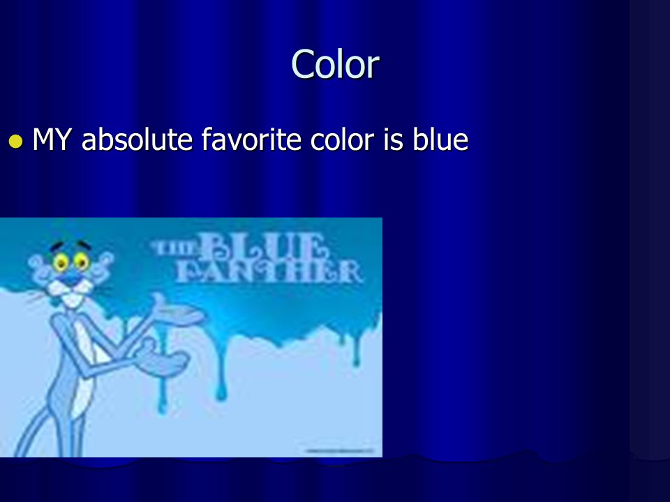 Color MY absolute favorite color is blue MY absolute favorite color is blue