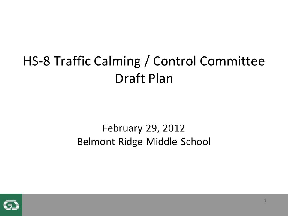HS-8 Traffic Calming / Control Committee Draft Plan February 29, 2012 Belmont Ridge Middle School 1
