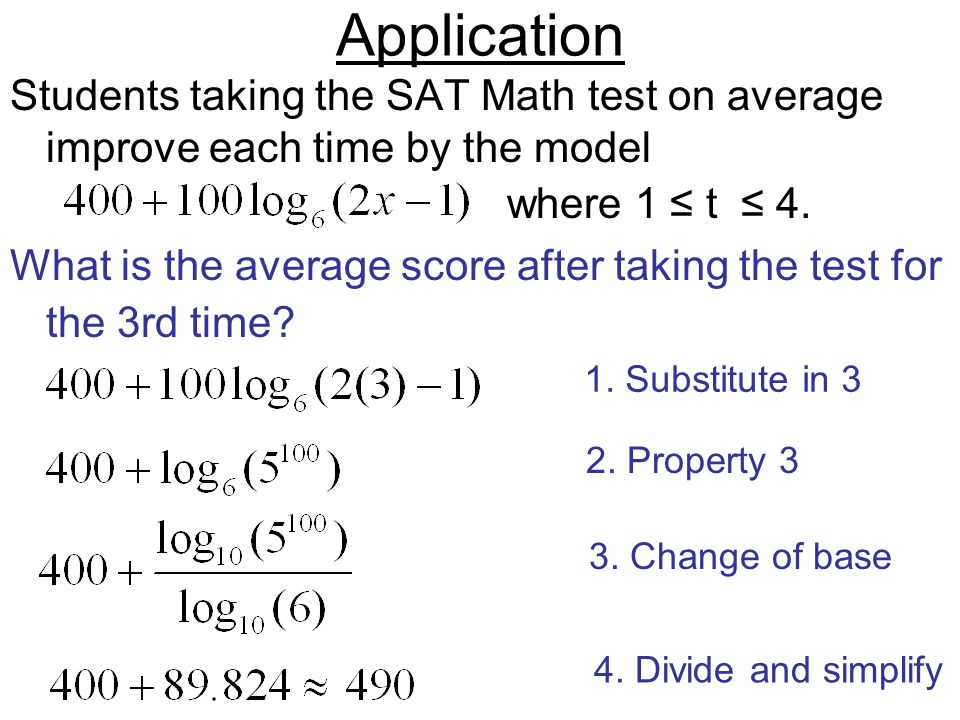 Application Students taking the SAT Math test on average improve each time by the model where 1 ≤ t ≤ 4.
