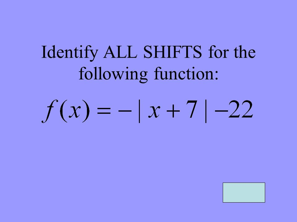 Identify ALL SHIFTS for the following function: