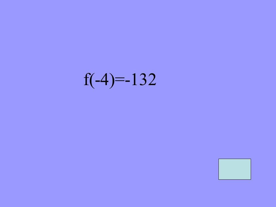 f(-4)=-132