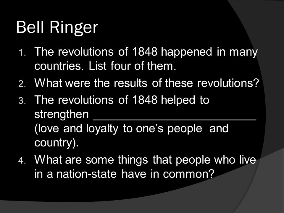 Bell Ringer 1.The revolutions of 1848 happened in many countries.