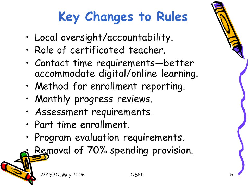 WASBO, May 2006OSPI6 Three Big Issues School district oversight of and accountability for student learning.