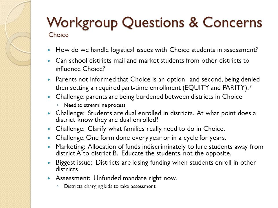 Workgroup Questions & Concerns Choice How do we handle logistical issues with Choice students in assessment.