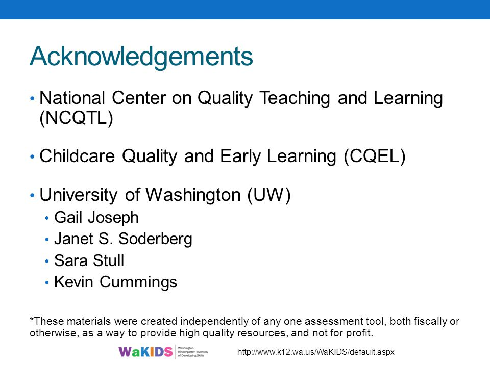 Acknowledgements National Center on Quality Teaching and Learning (NCQTL) Childcare Quality and Early Learning (CQEL) University of Washington (UW) Ga