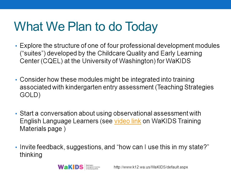 """What We Plan to do Today Explore the structure of one of four professional development modules (""""suites"""") developed by the Childcare Quality and Early"""