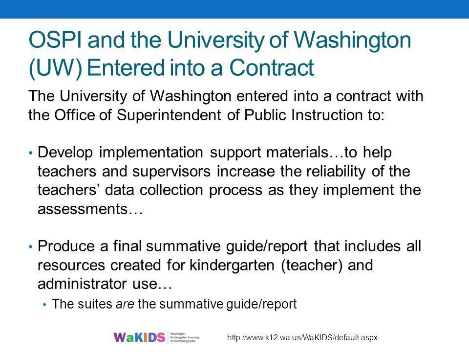 OSPI and the University of Washington (UW) Entered into a Contract The University of Washington entered into a contract with the Office of Superintend
