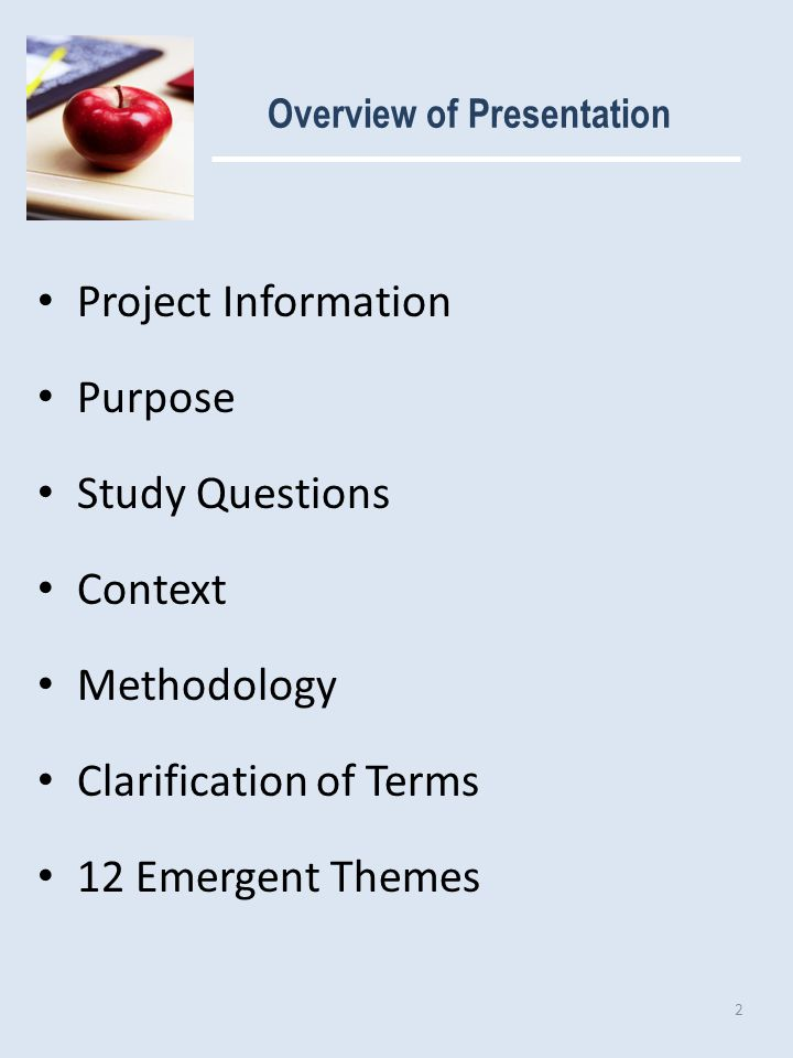 Overview of Presentation Project Information Purpose Study Questions Context Methodology Clarification of Terms 12 Emergent Themes 2