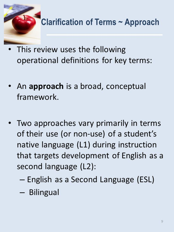 ESL Approach As its name implies, the ESL approach focuses on instruction in English as the primary means to help ELs acquire the language and ultimately meet high academic standards.