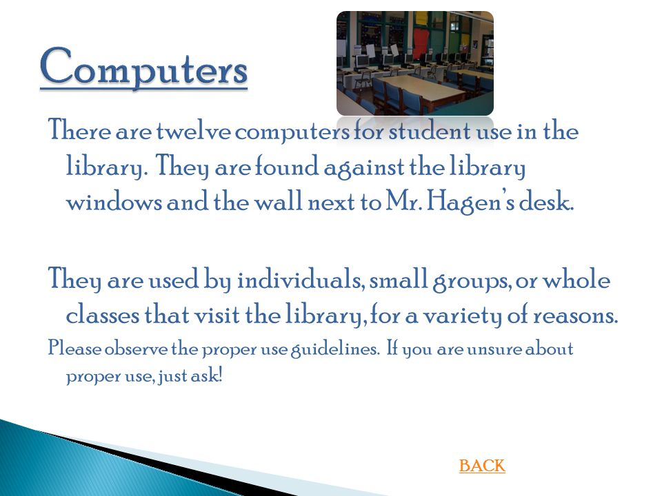 There are twelve computers for student use in the library.
