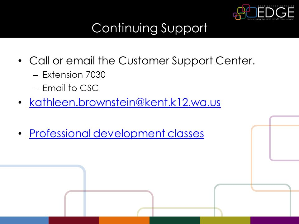 Continuing Support Call or  the Customer Support Center.