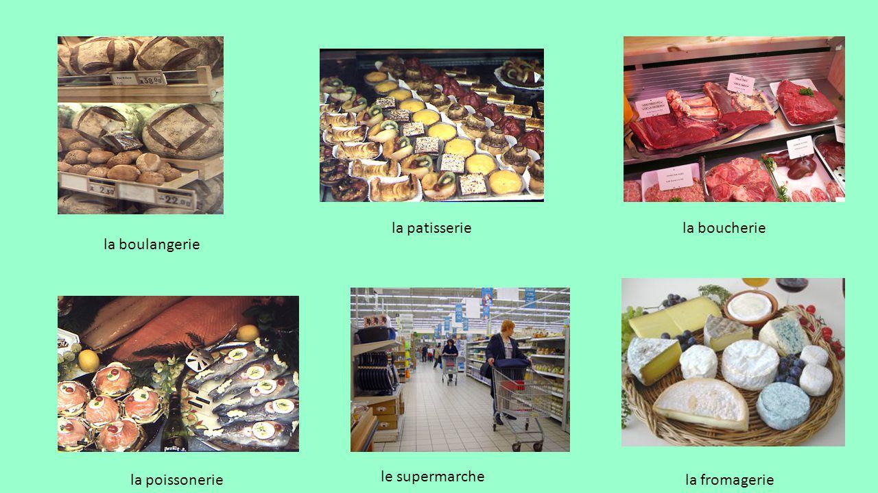 la boulangerie la patisseriela boucherie la poissonerie le supermarche la fromagerie